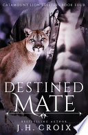 Destined Mate Bestselling Author J H Croix If You