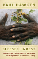 Blessed Unrest : grassroots movement of hope and humanity blessed...