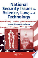 National Security Issues in Science  Law  and Technology