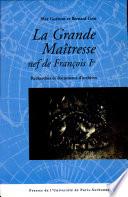 La Grande Ma  tresse  nef de Fran  ois Ier