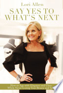 Say Yes to What   s Next Book PDF