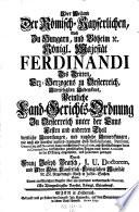 ber Weiland der R  misch Kayserlichen     Majest  t Ferdinandi des Dritten      Peinliche Land Gerichtsordnung in Oesterreich unter der Enns  ersten und anderten Theil dienliche Anweisungen und nutzliche Anmerckungen  etc