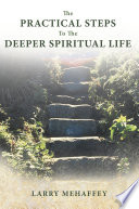 The Practical Steps To The Deeper Spiritual Life