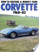 How to Restore and Modify Your Corvette  1968 1982