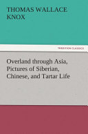 download ebook overland through asia, pictures of siberian, chinese, and tartar life pdf epub