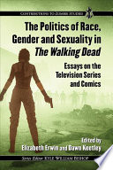 The Politics of Race  Gender and Sexuality in The Walking Dead