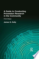 A Guide to Conducting Prevention Research in the Community To Assist Professionals In Implementing