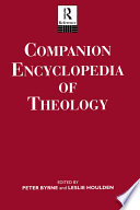 Companion Encyclopedia Of Theology : modern theological thought. an international team of theologians...