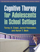 Cognitive Therapy for Adolescents in School Settings