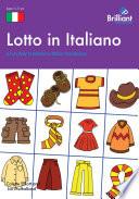 Lotto In Italiano : learn italian vocabulary. topics include numbers,...