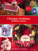 Christmas Traditions in Plastic Canvas Includes Plenty Of Holiday Themed Projects That Will