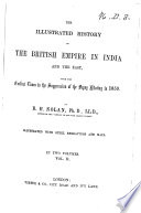 The Illustrated History of the British Empire in India and the East  from the Earliest Times to the Suppression of the Sepoy Mutiny in 1859