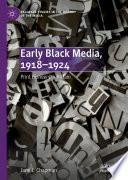 Early Black Media, 1918–1924