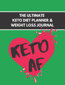 The Ultimate Keto Diet Planner Weight Loss Journal
