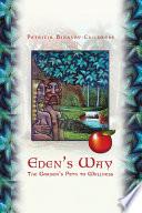 Eden s Way  The Garden s Path to Wellness