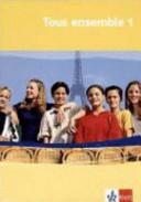 Tous ensemble : für den schulischen Französischunterricht. 1, Schülerbuch