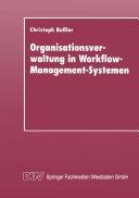 Organisationsverwaltung in Workflow-Management-Systemen