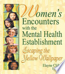 Women s Encounters with the Mental Health Establishment