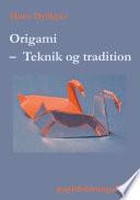 Origami   Teknik og tradition