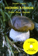 Andiamo a funghi  Come  dove  quando  Con DVD