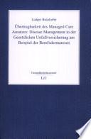 Übertragbarkeit des Managed-care-Ansatzes: disease Management in der Gesetzlichen Unfallversicherung am Beispiel der Berufsdermatosen