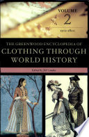 The Greenwood Encyclopedia Of Clothing Through World History: 1501-1800 : the present, and evaluates the...