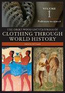 The Greenwood Encyclopedia of Clothing Through World History Book PDF