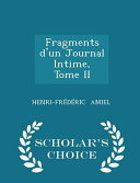 Fragments D Un Journal Intime  Tome II   Scholar s Choice Edition