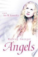 Walking Amongst Angels