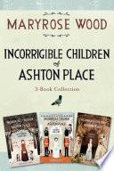 Incorrigible Children Of Ashton Place 3 Book Collection