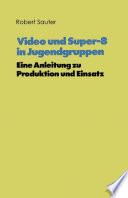 Video und Super-8 in Jugendgruppen