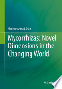 Mycorrhizas  Novel Dimensions in the Changing World