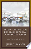 Intersectional Care For Black Boys In An Alternative School