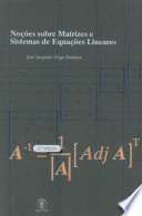 Noções sobre Matrizes e Sistemas de Equações Lineares - 2a edição