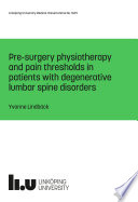Pre Surgery Physiotherapy And Pain Thresholds In Patients With Degenerative Lumbar Spine Disorders