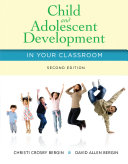 Child and Adolescent Development in Your Classroom