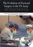 The Evolution Of Forward Surgery In The Us Army