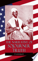 The Narrative of Sojourner Truth  Unabridged