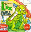 Liz Makes a Rainbow
