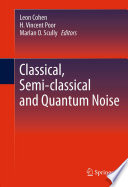 Classical  Semi classical and Quantum Noise