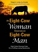 An Eight-Cow Woman Deserves and Eight-Cow Man: Eight Critical Character Traits for a Fulfilling Lasting Relationship