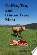 Coffee  Tea  and Gluten Free  Meat