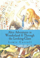Alice Adventures In Wonderland And Through The Looking Glass