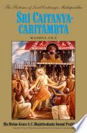 Sri Caitanya-caritamrta, Madhya-lila And Teachings Of Sri Chaitanya Mahaprabhu The