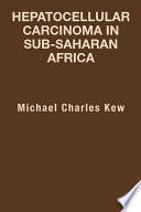 Hepatocellular Carcinoma In Sub Saharan Africa