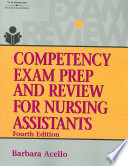 Competency Exam Prep and Review for Nursing Assistants