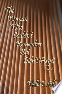 The Woman Who Couldn T Remember But Didn T Forget