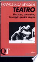 Teatro  Una rosa  due anime  tre angeli  quattro streghe