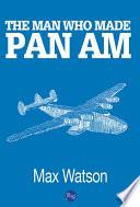 download ebook the man who made pan am pdf epub