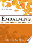 Embalming  History  Theory  and Practice  Fifth Edition